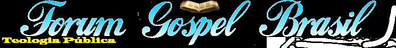 Forum Gospel Brasil