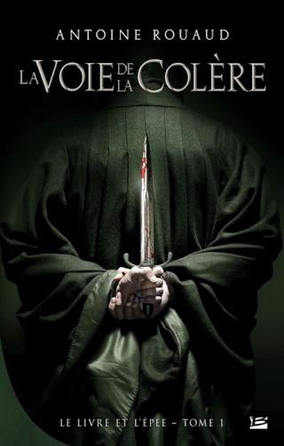 voie de la colère - LE LIVRE ET L'ÉPÉE (Tome 1) LA VOIE DE LA COLÈRE de Antoine Rouaud 1310-l10
