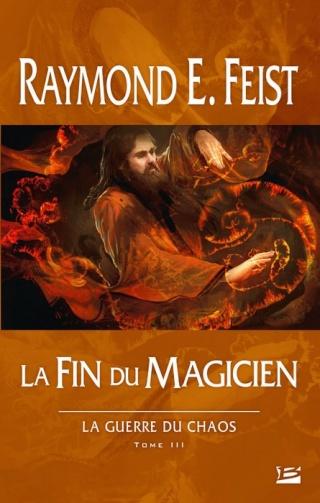 LA GUERRE DU CHAOS (Tome 3) LA FIN DU MAGICIEN de Raymond E. Feist 1311-g10