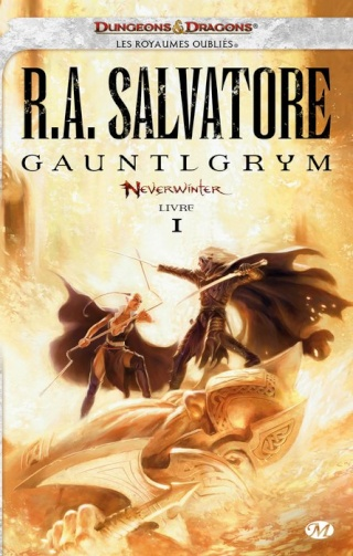 LES ROYAUMES OUBLIES - NEVERWINTER (Tome 1) GAUNTLGRYM de R.A. Salvatore 1312-n11