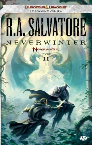 LES ROYAUMES OUBLIES - NEVERWINTER (Tome 2) NEVERWINTER de R.A. Salvatore 1401-n10