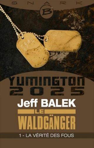 YUMINGTON 2025 : LE WALDGÄNGER (Tome 1) LA VÉRITÉ DES FOUS de Jeff Balek 1403-y10