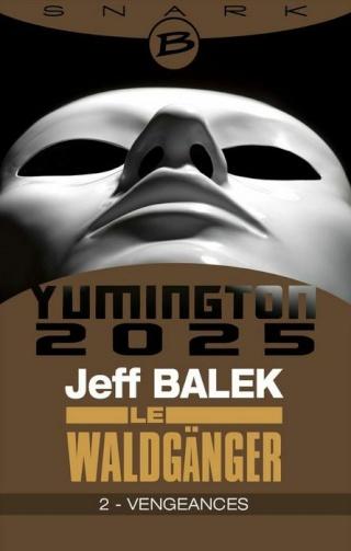 YUMINGTON 2025 : LE WALDGÄNGER (Tome 2) VENGEANCES de Jeff Balek 1403-y11