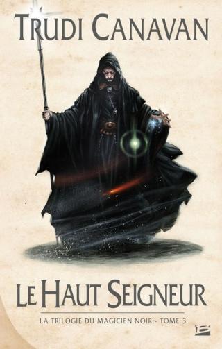 LA TRILOGIE DU MAGICIEN NOIR (Tome 3) LE HAUT SEIGNEUR de Trudi Canavan 1405-t10