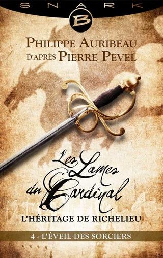 LES LAMES DU CARDINAL - L'HÉRITAGE DE RICHELIEU (# 04) L'ÉVEIL DES SORCIERS de Philippe Auribeau d'après Pierre Pevel 1611-r11