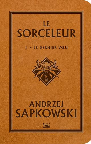 SORCELEUR (Tome 1) LE DERNIER VŒU de Andrzej Sapkowski 1704-l11