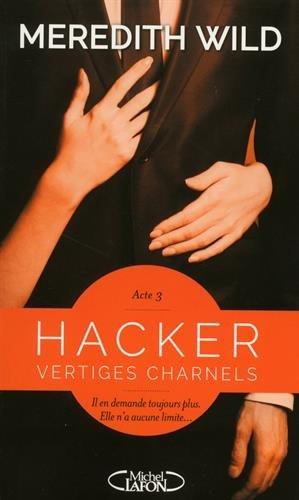 HACKER (Tome 03) VERTIGES CHARNELS de Meredith Wild 41ryap10