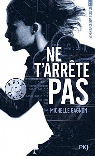 EXPÉRIENCE NOA TORSON (Tome 1) NE T'ARRÊTE PAS de Michelle Gagnon 515l2b10