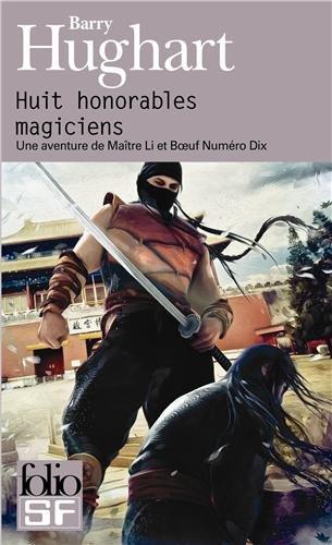 UNE AVENTURE DE MAÎTRE LI ET BŒUF NUMÉRO DIX (Tome 3) HUIT HONORABLES MAGICIENS de Barry Hughart 51datu10