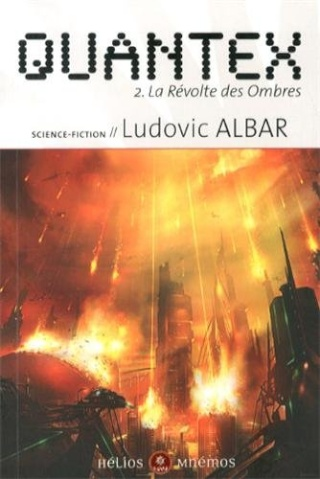 QUANTEX (Tome 2) LA RÉVOLTE DES OMBRES de Ludovic Albar 51dmoh10