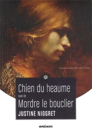 CHIEN DU HEAUME suivi de MORDRE LE BOUCLIER de Justine Niogret 51jxao10