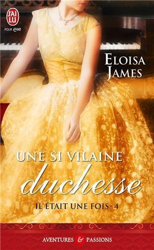 IL ETAIT UNE FOIS (Tome 4) UNE SI VILAINE DUCHESSE de Eloisa James 51te4x10