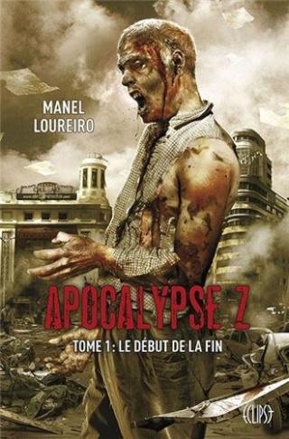 APOCALYPSE Z (Tome 1) LE DÉBUT DE LA FIN de Manel Loureiro 51ujgx10