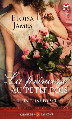 IL ETAIT UNE FOIS (Tome 3) LA PRINCESSE AU PETIT POIS de Eloisa James 51uyd510