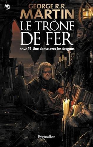 LE TRÔNE DE FER (Tome 15) UNE DANSE AVEC LES DRAGONS de George R. R. Martin 51wwun10