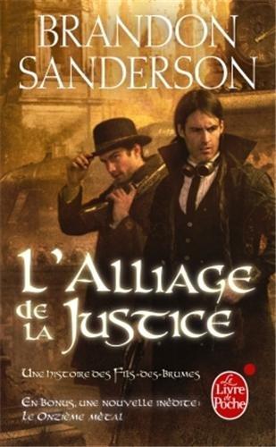 UNE HISTOIRE DES FILS-DES-BRUMES (Tome 1) L'ALLIAGE DE LA JUSTICE de Brandon Sanderson 51x7ej10