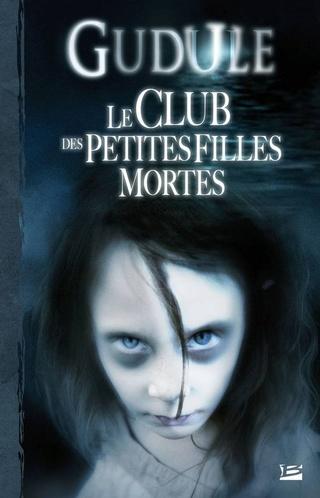 LE CLUB DES PETITES FILLES MORTES (Tome 1) de Gudule 61s2p610