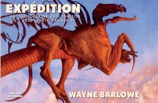 EXPÉDITON : L'EXTRAORDINAIRE EXPLORATION DE L'EXOPLANÈTE DARWIN IV de Wayne Barlowe 918e6x10