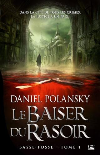 BASSE-FOSSE (Tome 1) LE BAISER DU RASOIR de Daniel Polansky 97823510