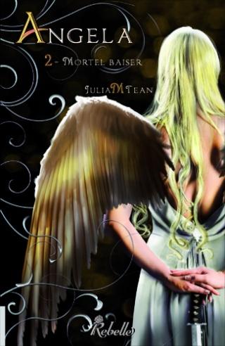 ANGELA (Tome 2) MORTEL BAISER de Julia M. Tean Ang2110