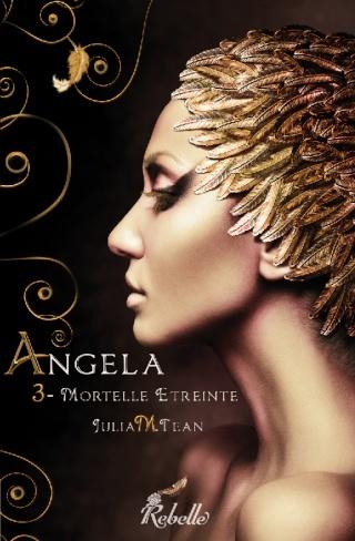 ANGELA (Tome 3) MORTELLE ÉTREINTE de Julia M. Tean Ang3we10