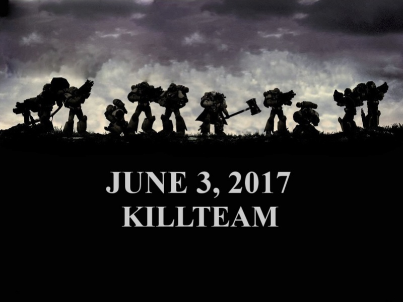 JUNE 3, 2017!  KILLTEAM!  PRIZES!  FOOD! Announ12