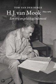 H.J. van Mook (1894-1965) – Een vrij en gelukkig Indonesië, door T. v.d. Berge Buk_vm10