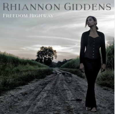 Rhiannon Giddens – Freedom Highway (2017) Y12