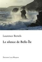 [Bertels, Laurence] Le silence de Belle-Île 530blo10