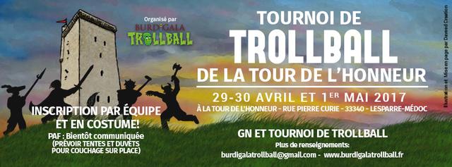 TOURNOI DE TROLLBALL DE LA TOUR DE L'HONNEUR par Burdigala Trollball [29-30 AVRIL-1ER MAI] Facebo11