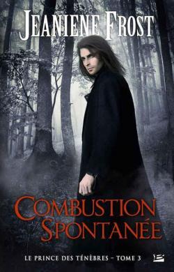 [Frost, Jeaniene] Le prince des ténèbres -Tome 3 : Combustion spontanée Bm_cvt10