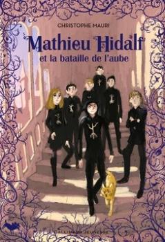 [Mauri, Christophe] Mathieu Hidalf - Tome 4 : Mathieu Hidalf et la bataille de l'aube Couv1810