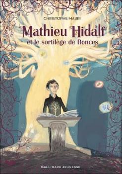 [Mauri, Christophe] Mathieu Hidalf - Tome 3 : Mathieu Hidalf et le sortilège des ronces Couv3710