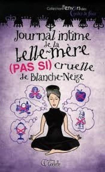 [Girard-Audet, Catherine] Journal intime de la (pas si cruelle) belle-mère de Blanche-Neige Couv5512