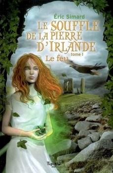 [Simard, Eric] Le souffle de la pierre d'Irlande - Tome 1 : le feu Couv6011