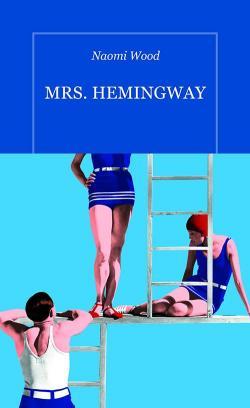 [Woods, Naomi] Mrs Hemingway Cvt_mr10