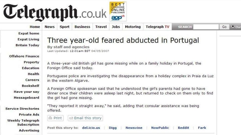 "Foreign Office news report: ""Three year old feared abducted in Portugal"" posted in The Telegraph ALLEGEDLY at 00:01am May 4th, 2007 Telegr10"