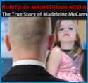 Richard D. Hall's films: Buried by Mainstream Media - The True Story of Madeleine McCann, The Phantoms, When Madeleine Died? & Why the cover up?