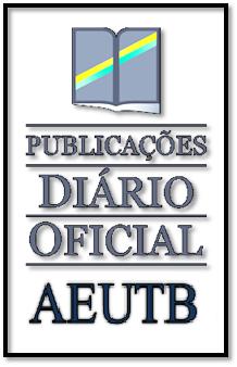PUBLICAÇÕES DIÁRIO OFICIAL AEUTB