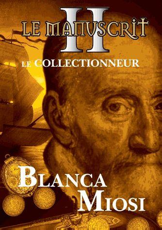 [Miosi, Blanca] Le manuscrit - Tome 2: Le collectionneur 11096810