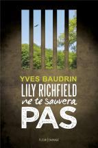 [Baudrin, Yves] Lily Richfield ne te sauvera pas 97910910