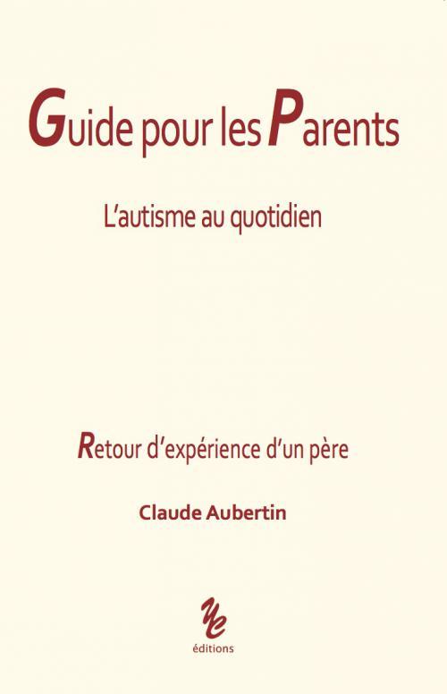 Guide pour les parents, l'autisme au quotidien de Claude Aubertin Ca10