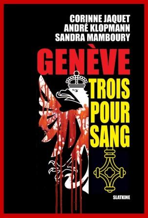 [Jaquet, C. & Klopmann, A. & Mamboury, S] Genève Trois pour sang Genyve10