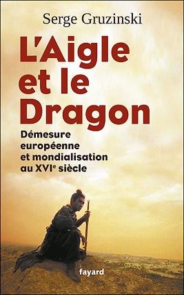 L'aigle et le dragon, de Serge Gruzinski Aigle_13