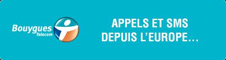 Bouygues Telecom inclut SMS,Appels et internet depuis l'Europe et les DOM 13698210