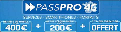 PASSPRO 4G: Jusqu'à 600€ de remise et un mois de Forfait 4G. 13819810