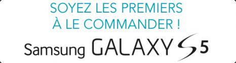 Pré-reservez votre Samsung Galaxy S5 dès aujourd'hui et recevez un cadeau Bans5b11