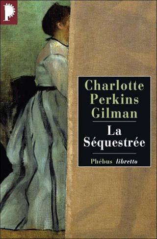 La séquestrée - Charlotte Perkins Gilman Seques10