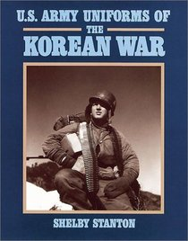 Us army uniforms of the Korean war - Shelby Stanton 97808110