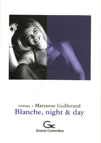 [Guillerand, Marianne] Blanche, night and day Blanch10
